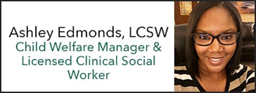 Ashley Edmonds, Child Welfare Manager and Licensed Clinical Social Worker (LCSW) at Healthy Minds